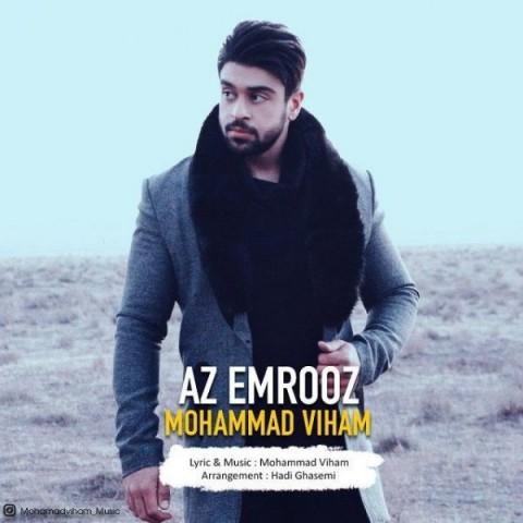 دانلود موزیک جدید محمد ویهام از امروز
