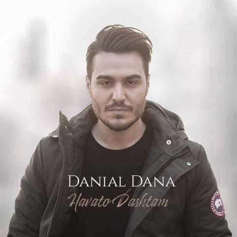 دانلود موزیک جدید دانیال دانا هواتو داشتم